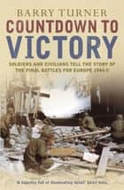 Countdown to Victory ebook by Barry Turner