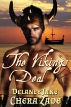 The Vikings' Deal - The Vikings' Women, #2 ebook by Chera Zade, Delaney Jane