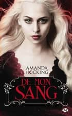 De mon sang - De mon sang, T1 ebook by Amanda Hocking, Florence Cogne