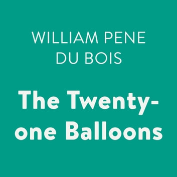 The Twenty-one Balloons audiobook by William Pene du Bois