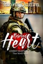 Rescued Heart - Titan World ebook by Tarina Deaton
