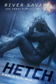 Hetch - Men Of S.W.A.T, #1 ebook by River Savage