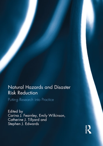 Natural Hazards and Disaster Risk Reduction - Putting Research into Practice ebook by