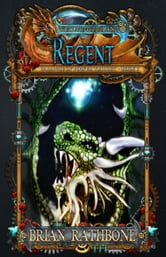 Regent - Epic Fantasy - Book 4 ebook by Brian Rathbone