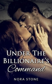 Under The Billionaire's Command ebook by Nora Stone