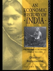 An Economic History of India ebook by Dietmar Rothermund