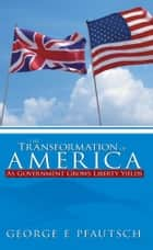 The Transformation of America ebook by George E Pfautsch