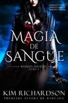 Magia de Sangue ebook by Kim Richardson