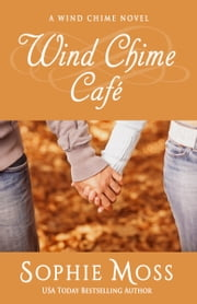 Wind Chime Cafe ebook by Sophie Moss
