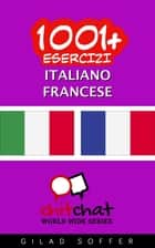 1001+ Esercizi Italiano - Francese ebook by Gilad Soffer