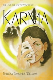 Karma - The Love, the Lies, the Vengeance ebook by Theresa Edmunds Williams
