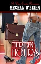 Thirteen Hours ebook by Meghan O'Brien
