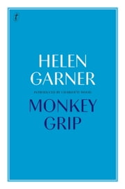 Monkey Grip ebook by Helen Garner, Charlotte Wood