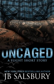 Uncaged - A Fighting for Flight Short Story ebook by JB Salsbury
