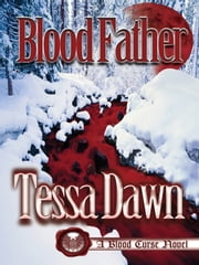 Blood Father - (Blood Curse Series, #6) ebook by Tessa Dawn