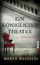 Ein königliches Theater - Kriminalroman ebook by Marco Malvaldi, Luis Ruby
