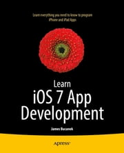 Learn iOS 7 App Development ebook by James Bucanek
