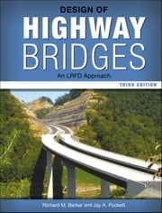 Design of Highway Bridges - An LRFD Approach ebook by Richard M. Barker,Jay A. Puckett