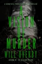 A Vision of Murder ebook by Will Overby
