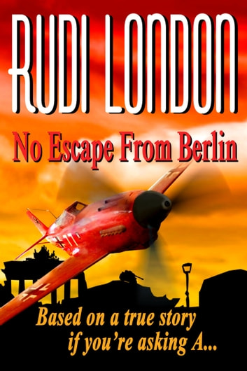 No Escape From Berlin ebook by Rudi London