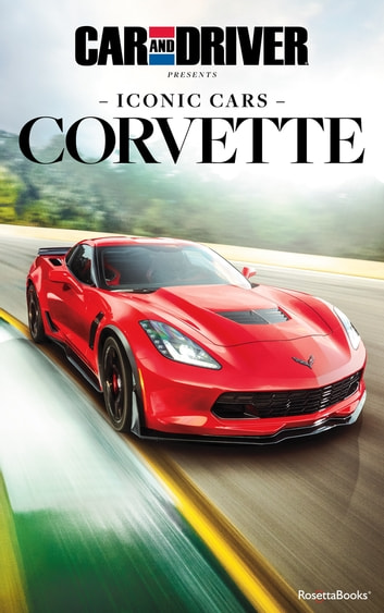Car And Driver >> Car And Driver Iconic Cars Corvette