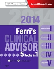 Ferri's Clinical Advisor 2014 - 5 Books in 1 ebook by Fred F. Ferri
