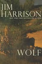 Wolf ebook by Jim Harrison