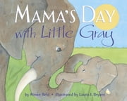 Mama's Day with Little Gray ebook by Aimee Reid