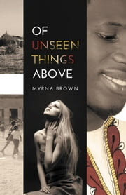 Of Unseen Things Above ebook by Myrna Brown