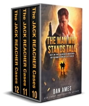 The Jack Reacher Cases (Complete Books #10, #11 & #12) ebook by Dan Ames
