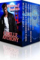 Werewulf Journals - The Boxed Set ebook by Camille Anthony