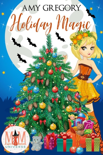Holiday Magic: Magic and Mayhem Universe ebook by Amy Gregory