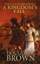 A Kingdom's Fall ebook by Douglas Brown