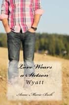 Love Wears A Stetson ebook by Anne Marie Beck