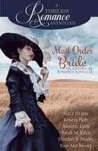A Timeless Romance Anthology: Mail Order Bride Collection ebook by Stacy Henrie, Kristin Holt, Heather B. Moore, Sarah M. Eden, Annette Lyon, Sian Ann Bessey