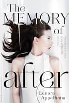 The Memory of After ebook by Lenore Appelhans