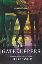 The Gatekeepers ebook by Jen Lancaster