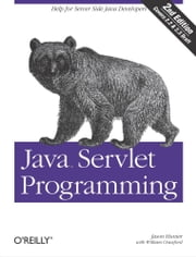 Java Servlet Programming ebook by Jason Hunter,William Crawford