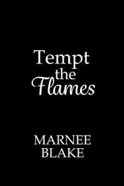 Tempt the Flames ebook by Marnee Blake