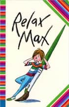 Relax Max ebook by Sally Grindley, Tony Ross