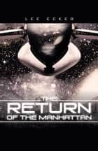 The Return of the Manhattan ebook by Lee Ecker