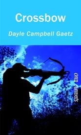 Crossbow ebook by Dayle Campbell Gaetz