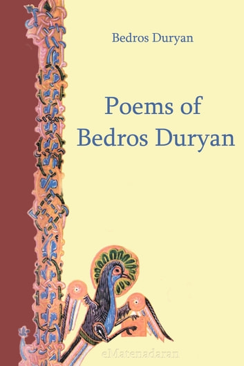 Poems of Bedros Duryan ebook by Duryan, Bedros