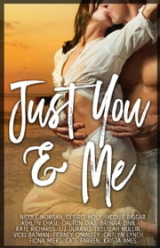 Just You and Me ebook by Nicole Morgan, Desiree Holt, Ashlyn Chase,...