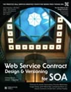 Web Service Contract Design and Versioning for SOA ebook by Thomas Erl, Anish Karmarkar, Priscilla Walmsley,...