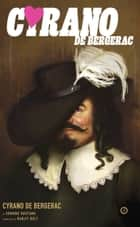 Cyrano de Bergerac ebook by Edmond Rostand, Ranjit Bolt