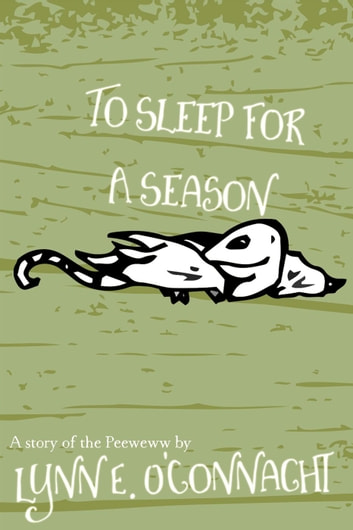 To Sleep for a Season - Peeweww Shorts, #2 ebook by Lynn E. O'Connacht