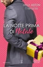 La notte prima di Natale eBook by Jana Aston