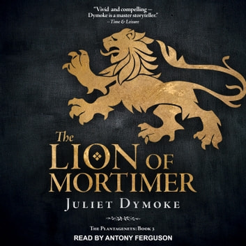 The Lion of Mortimer audiobook by Juliet Dymoke
