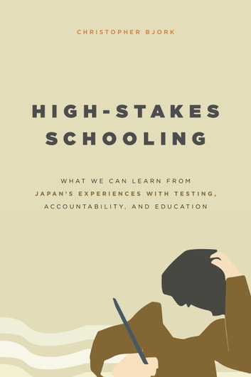 High stakes schooling ebook by christopher bjork 9780226309552 high stakes schooling what we can learn from japans experiences with testing accountability fandeluxe Image collections